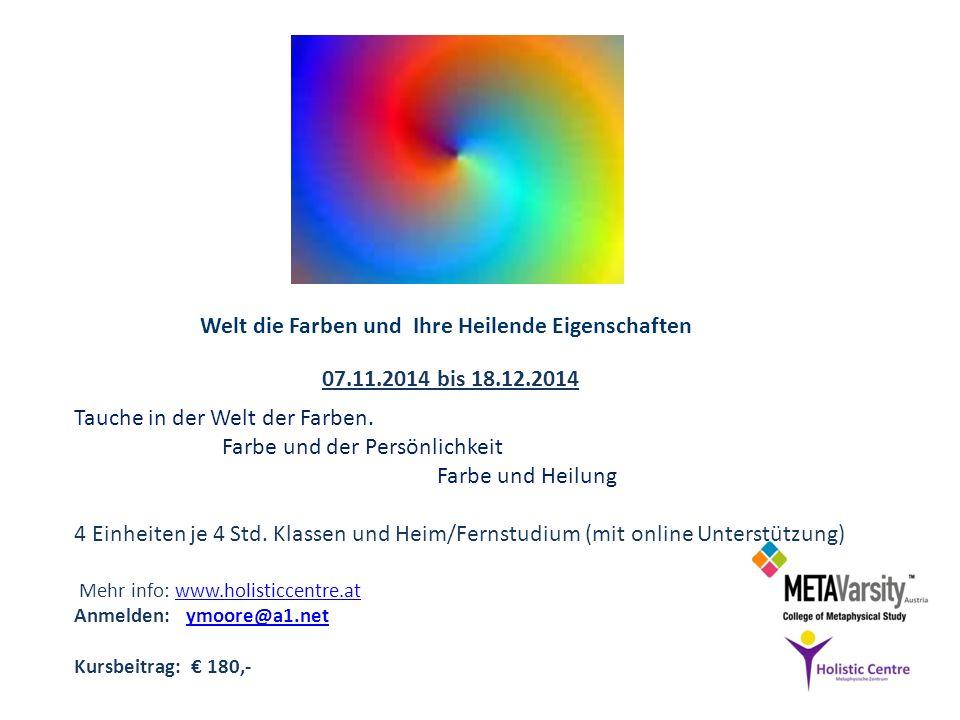 mehr info: www.holisticcentre.atwww.holisticcentre.at Anmelden: ymoore@a1.netymoore@a1.net Kursbeitrag: 1,100,- Ratenplan auch möglich 23 Einheiten je 3 Std.