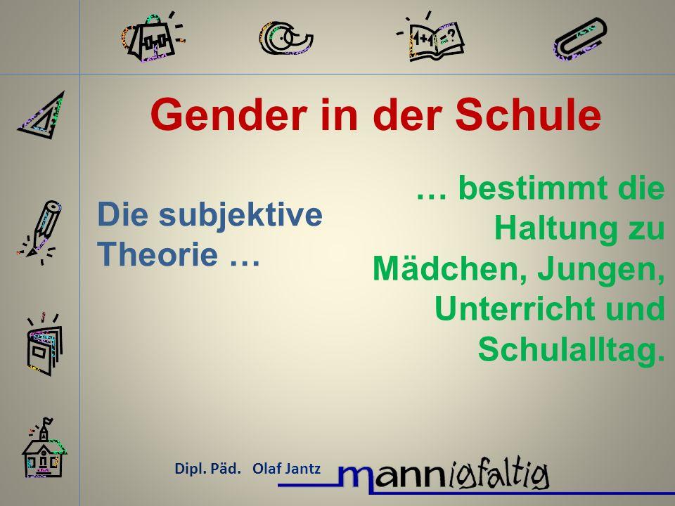 Gender in der Schule Dipl. Päd. Olaf Jantz Wie bereiten wir uns / sie In der Schule darauf vor?