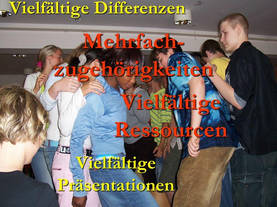Vielfältige Differenzen Vielfältige Ressourcen Vielfältige Präsentationen Mehrfach- zugehörigkeiten