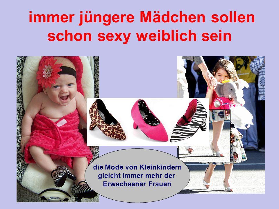 immer jüngere Mädchen sollen schon sexy weiblich sein die Mode von Kleinkindern gleicht immer mehr der Erwachsener Frauen