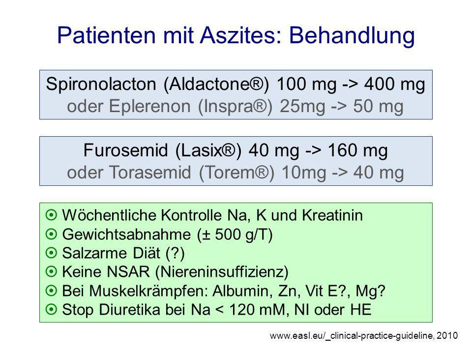 Spironolacton (Aldactone®) 100 mg -> 400 mg oder Eplerenon (Inspra®) 25mg -> 50 mg www.easl.eu/_clinical-practice-guideline, 2010 Furosemid (Lasix®) 4