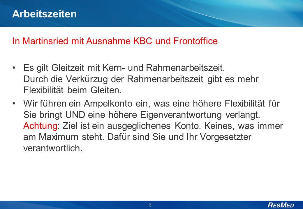 Arbeitszeiten In Martinsried mit Ausnahme KBC und Frontoffice Es gilt Gleitzeit mit Kern- und Rahmenarbeitszeit. Durch die Verkürzug der Rahmenarbeits