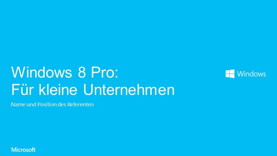 Name und Position des Referenten Windows 8 Pro: Für kleine Unternehmen