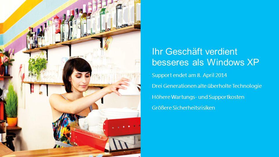 Ihr Geschäft verdient besseres als Windows XP Support endet am 8.