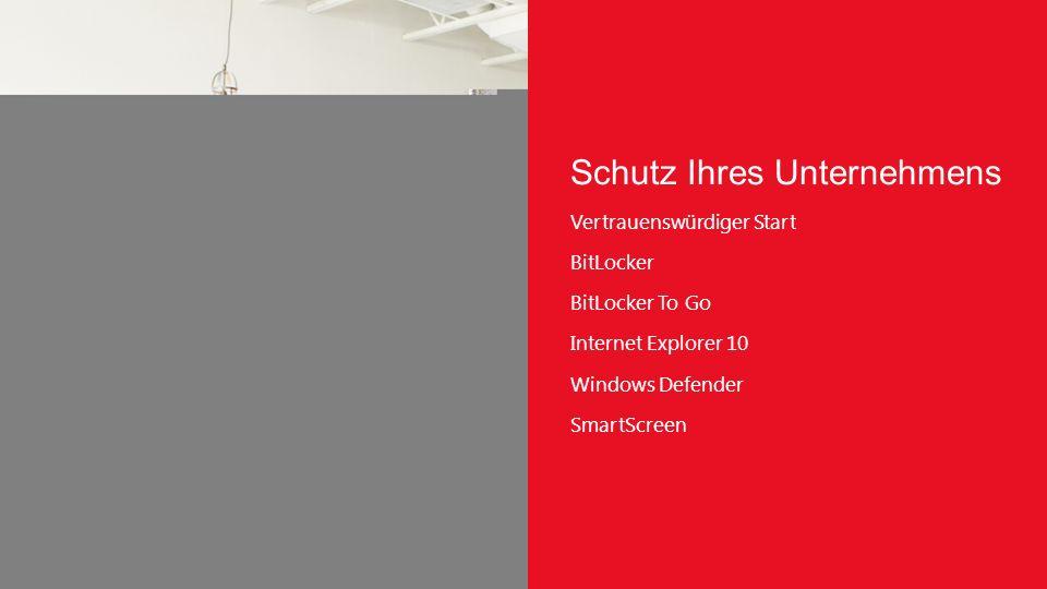Schutz Ihres Unternehmens Vertrauenswürdiger Start BitLocker BitLocker To Go Internet Explorer 10 Windows Defender SmartScreen