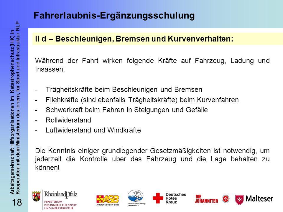 18 Arbeitsgemeinschaft Hilfsorganisationen im Katastrophenschutz (HiK) in Kooperation mit dem Ministerium des Innern, für Sport und Infrastruktur RLP