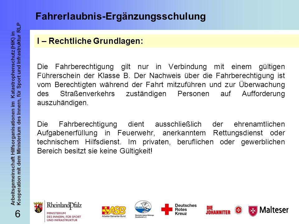 37 Arbeitsgemeinschaft Hilfsorganisationen im Katastrophenschutz (HiK) in Kooperation mit dem Ministerium des Innern, für Sport und Infrastruktur RLP Fahrerlaubnis-Ergänzungsschulung IV – Schilderlehre: