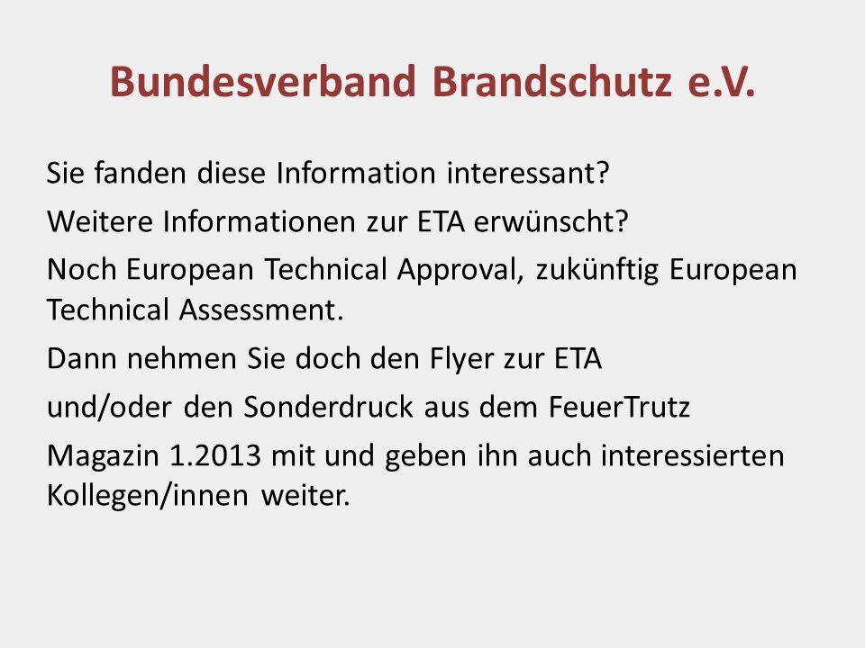 Sie fanden diese Information interessant? Weitere Informationen zur ETA erwünscht? Noch European Technical Approval, zukünftig European Technical Asse