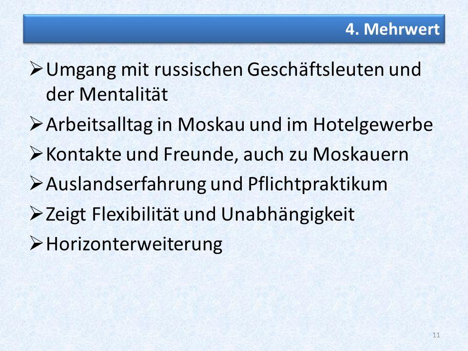 Umgang mit russischen Geschäftsleuten und der Mentalität Arbeitsalltag in Moskau und im Hotelgewerbe Kontakte und Freunde, auch zu Moskauern Auslandse