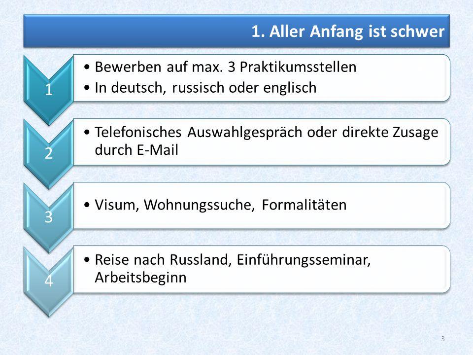 1. Aller Anfang ist schwer 1 1 Bewerben auf max. 3 Praktikumsstellen In deutsch, russisch oder englisch Bewerben auf max. 3 Praktikumsstellen In deuts