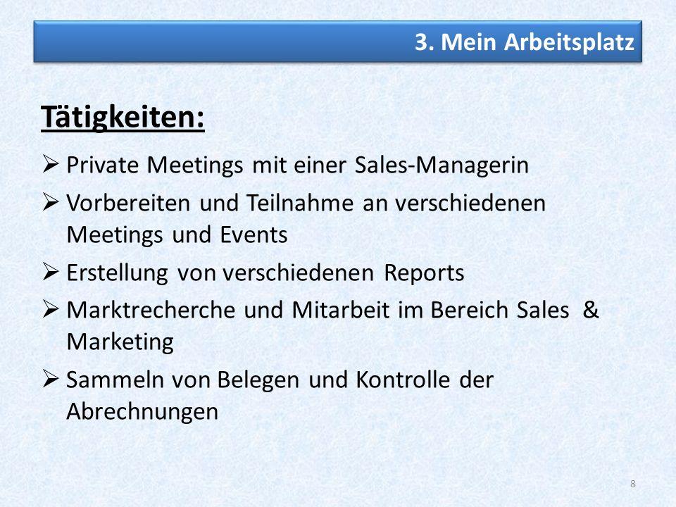 8 4. Zusammenfassend Tätigkeiten: Private Meetings mit einer Sales-Managerin Vorbereiten und Teilnahme an verschiedenen Meetings und Events Erstellung