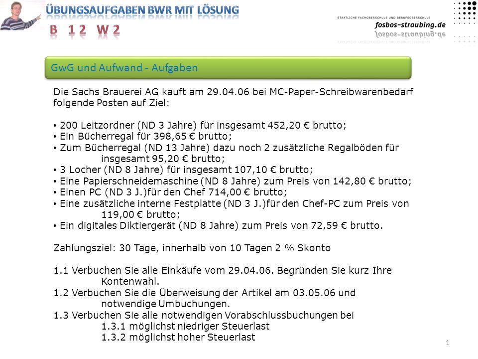 1 Die Sachs Brauerei AG kauft am 29.04.06 bei MC-Paper-Schreibwarenbedarf folgende Posten auf Ziel: 200 Leitzordner (ND 3 Jahre) für insgesamt 452,20