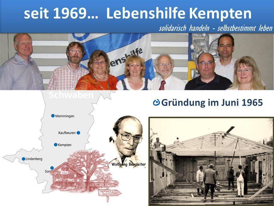 Lebenshilfe Kempten Gründung im Juni 1965 seit 1969… Lebenshilfe Kempten solidarisch handeln - selbstbestimmt leben