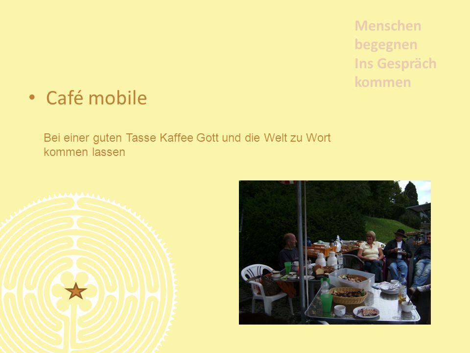 Café mobile Menschen begegnen Ins Gespräch kommen Bei einer guten Tasse Kaffee Gott und die Welt zu Wort kommen lassen