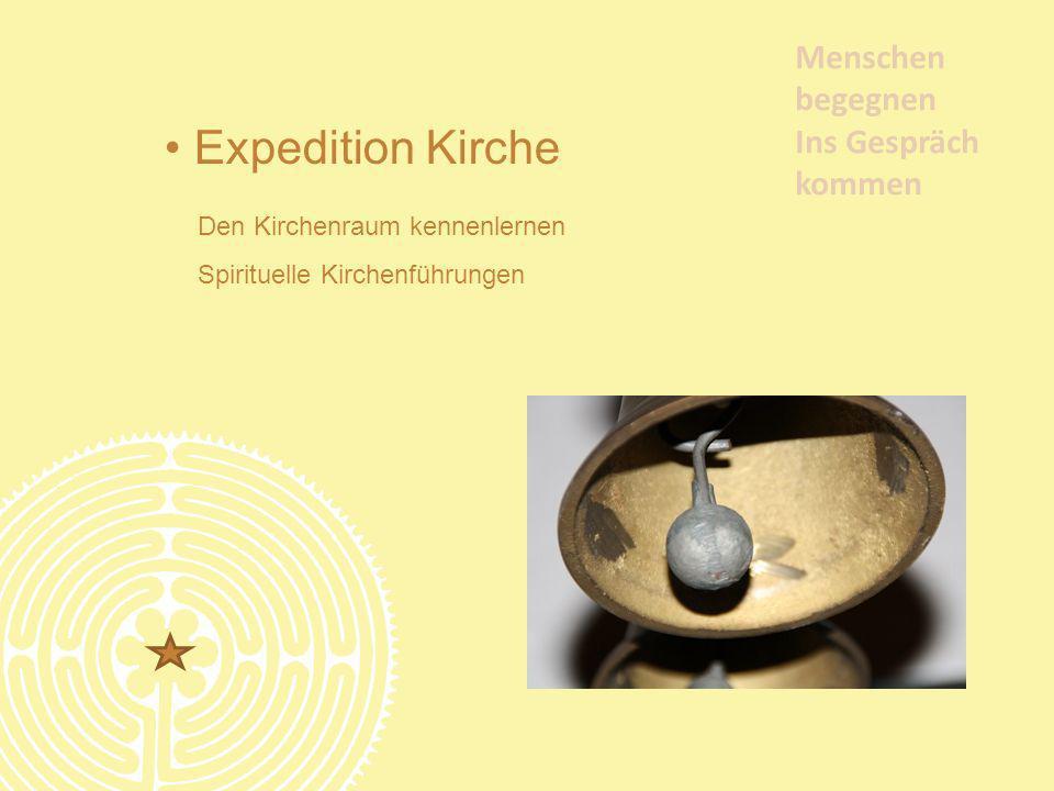 Menschen begegnen Ins Gespräch kommen Expedition Kirche Den Kirchenraum kennenlernen Spirituelle Kirchenführungen