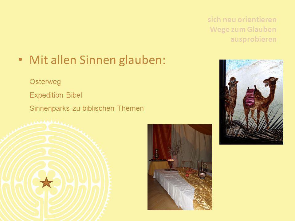 Mit allen Sinnen glauben: sich neu orientieren Wege zum Glauben ausprobieren Osterweg Expedition Bibel Sinnenparks zu biblischen Themen