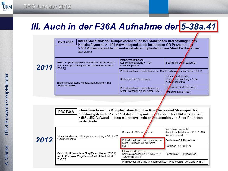 A. Wenke DRG-Research-Group Münster III. Auch in der F36A Aufnahme der 5-38a.41 2011 2012