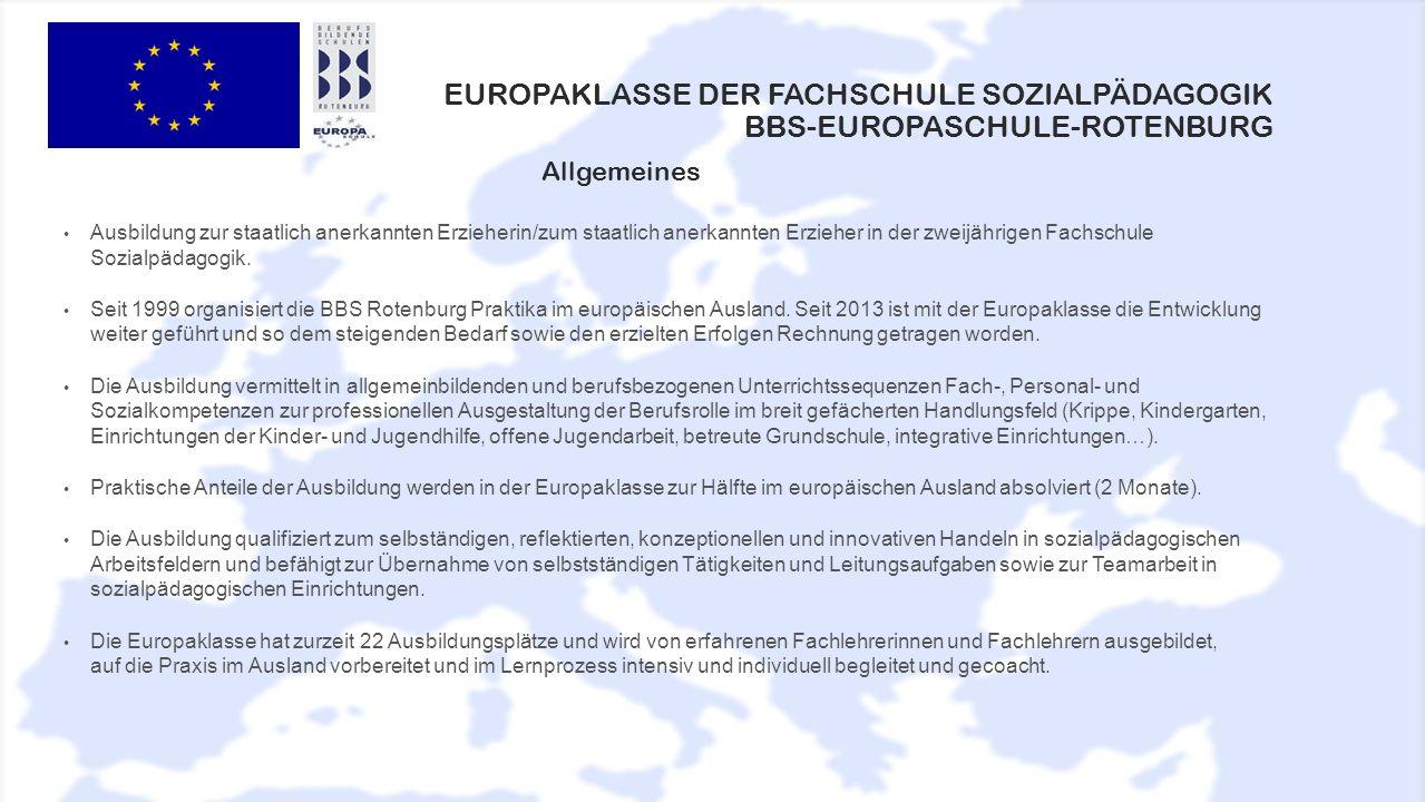 Die Europaklasse besitzt neben den grundsätzlichen Zielsetzungen der Ausbildung spezifische Orientierungen auf der Zielebene Diese sind u.a.