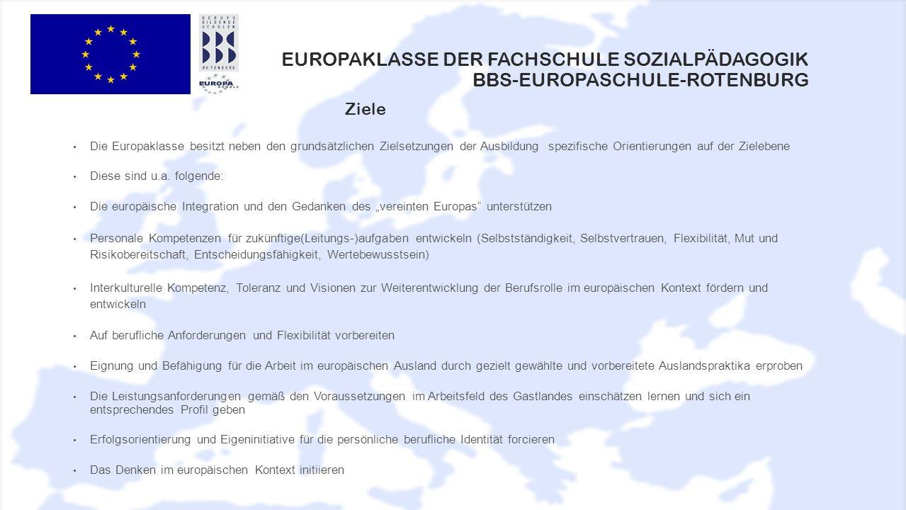 Die Europaklasse besitzt neben den grundsätzlichen Zielsetzungen der Ausbildung spezifische Orientierungen auf der Zielebene Diese sind u.a. folgende: