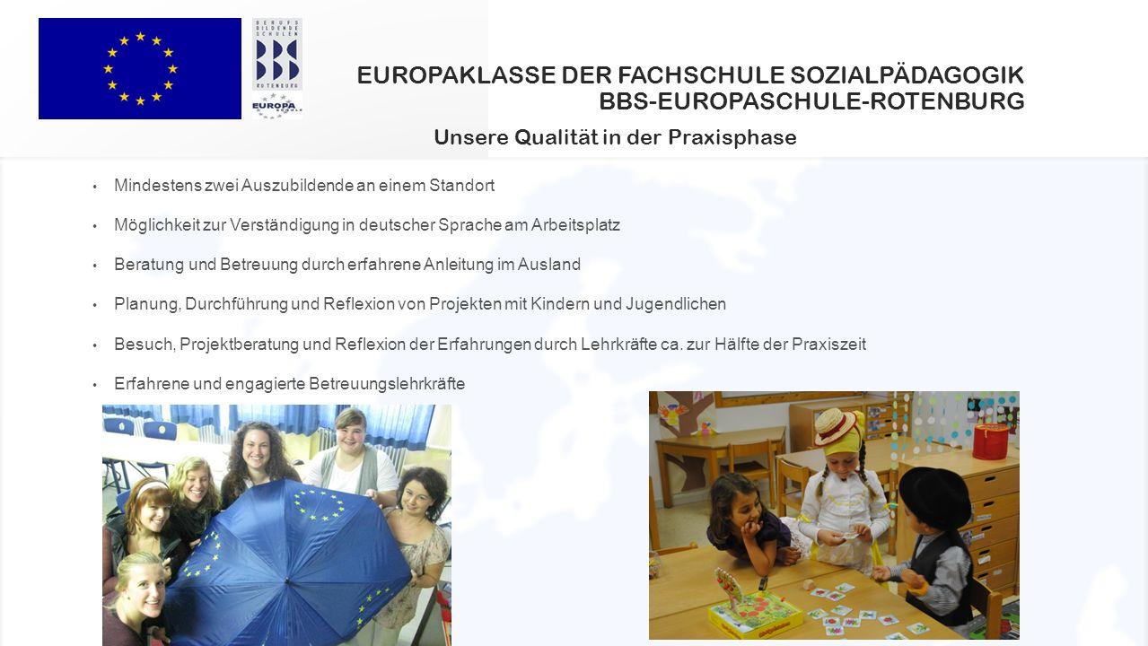 EUROPAKLASSE DER FACHSCHULE SOZIALPÄDAGOGIK BBS-EUROPASCHULE-ROTENBURG Mindestens zwei Auszubildende an einem Standort Möglichkeit zur Verständigung i