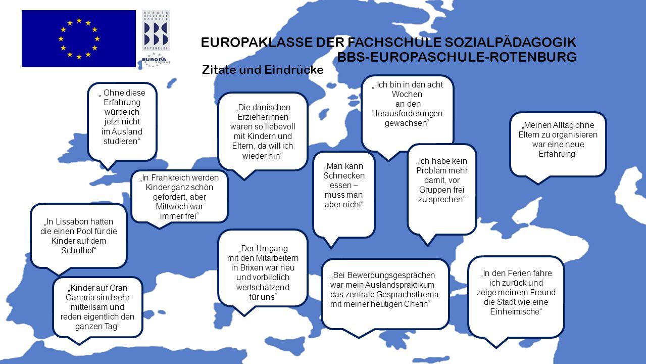 EUROPAKLASSE DER FACHSCHULE SOZIALPÄDAGOGIK BBS-EUROPASCHULE-ROTENBURG Zitate und Eindrücke Ich bin in den acht Wochen an den Herausforderungen gewach