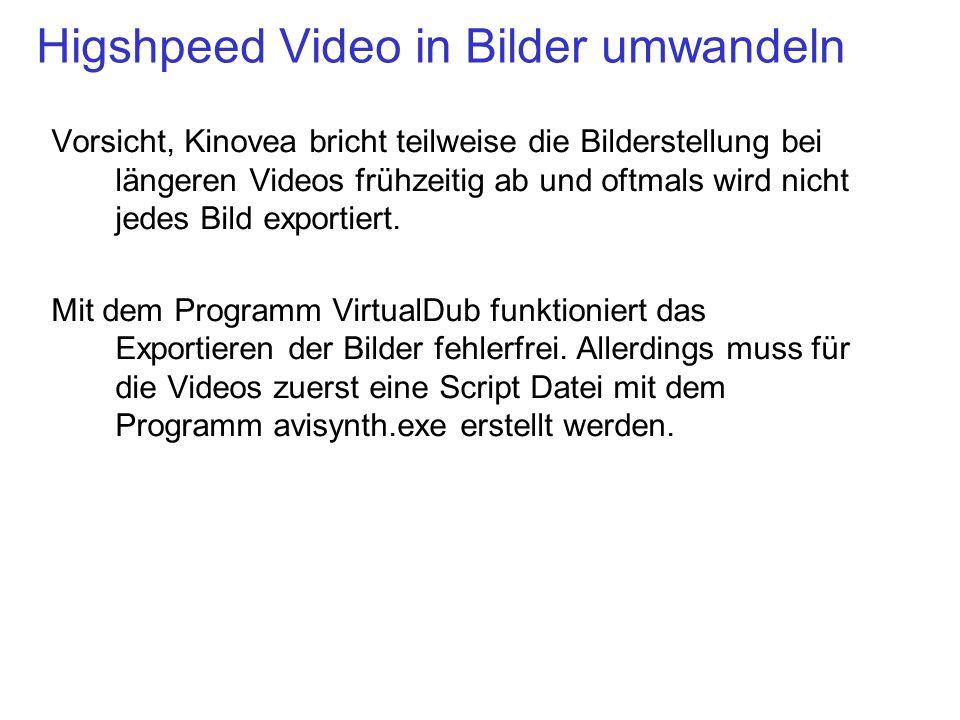 Higshpeed Video in Bilder umwandeln Vorsicht, Kinovea bricht teilweise die Bilderstellung bei längeren Videos frühzeitig ab und oftmals wird nicht jed