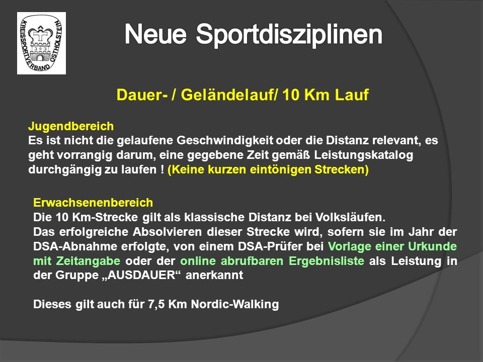 Dauer- / Geländelauf/ 10 Km Lauf Jugendbereich Es ist nicht die gelaufene Geschwindigkeit oder die Distanz relevant, es geht vorrangig darum, eine gegebene Zeit gemäß Leistungskatalog durchgängig zu laufen .