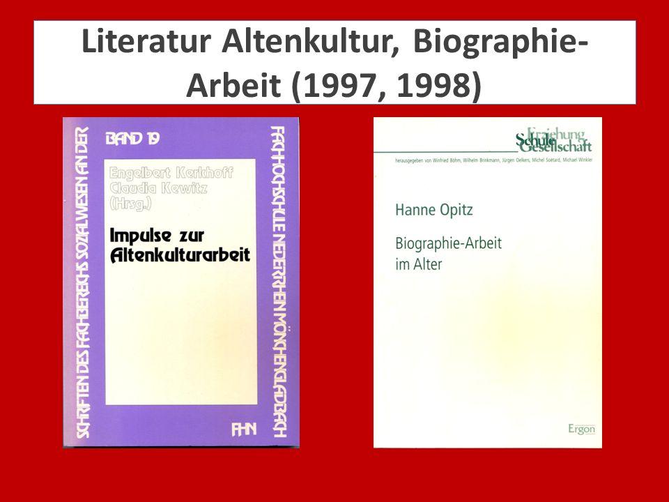 Literatur Altenkultur, Biographie- Arbeit (1997, 1998)