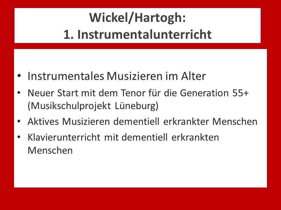 Wickel/Hartogh: 1. Instrumentalunterricht Instrumentales Musizieren im Alter Neuer Start mit dem Tenor für die Generation 55+ (Musikschulprojekt Lüneb