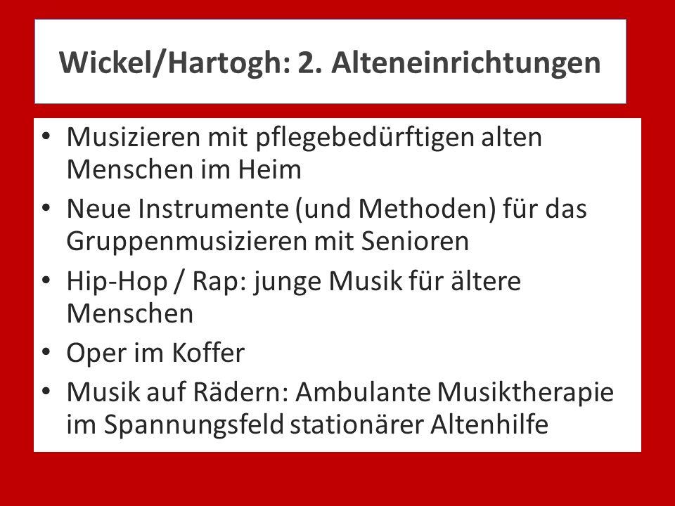 Wickel/Hartogh: 2. Alteneinrichtungen Musizieren mit pflegebedürftigen alten Menschen im Heim Neue Instrumente (und Methoden) für das Gruppenmusiziere