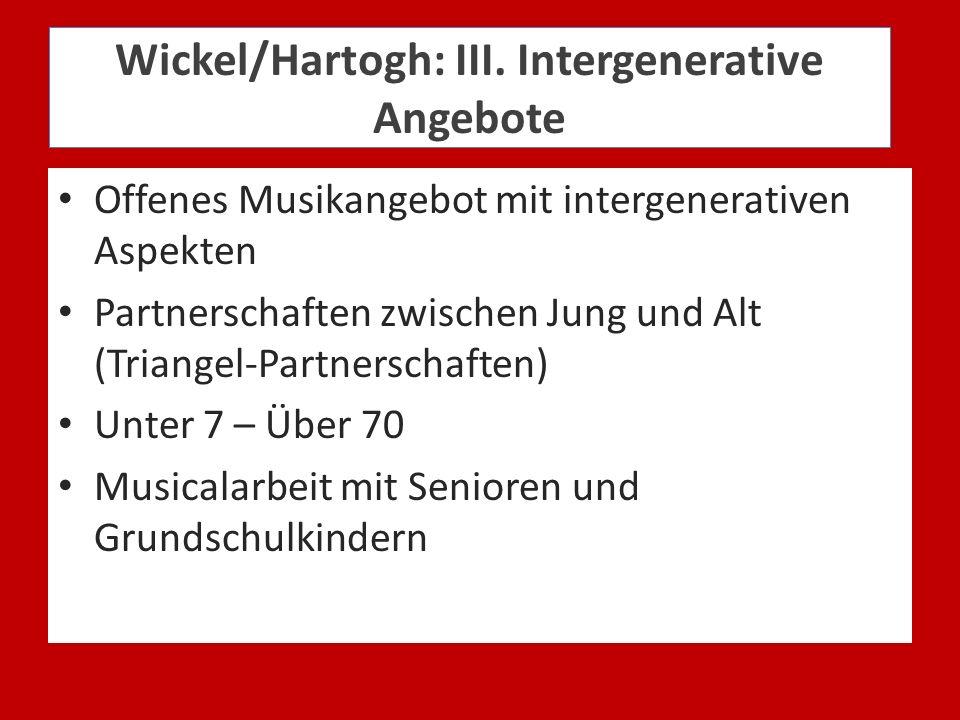 Wickel/Hartogh: III. Intergenerative Angebote Offenes Musikangebot mit intergenerativen Aspekten Partnerschaften zwischen Jung und Alt (Triangel-Partn
