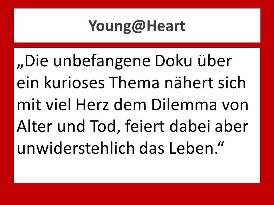 Young@Heart Die unbefangene Doku über ein kurioses Thema nähert sich mit viel Herz dem Dilemma von Alter und Tod, feiert dabei aber unwiderstehlich da
