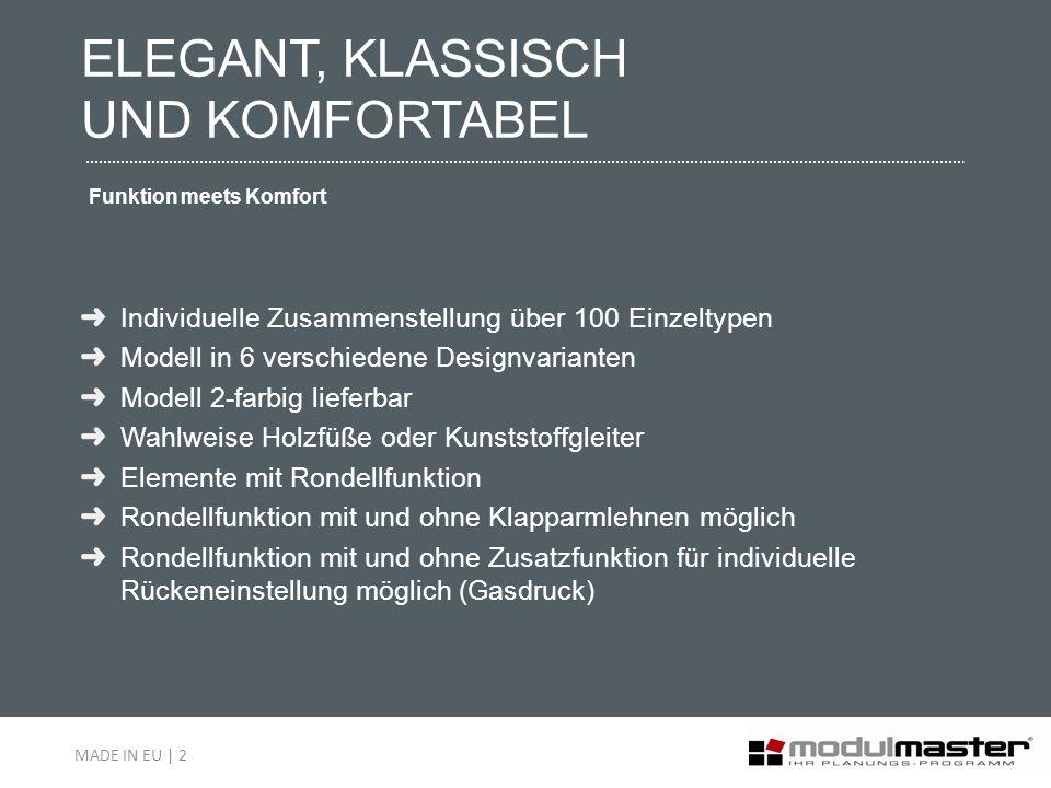 ELEGANT, KLASSISCH UND KOMFORTABEL Funktion meets Komfort Individuelle Zusammenstellung über 100 Einzeltypen Modell in 6 verschiedene Designvarianten