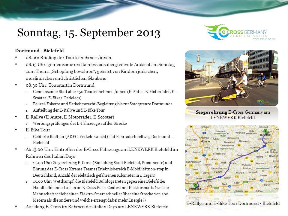 Sonntag, 15. September 2013 Dortmund - Bielefeld 08.00: Briefing der Tourteilnehmer-/innen 08.15 Uhr: gemeinsame und konfessionsübergreifende Andacht