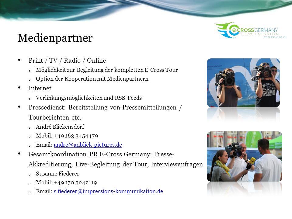 Medienpartner Print / TV / Radio / Online o Möglichkeit zur Begleitung der kompletten E-Cross Tour o Option der Kooperation mit Medienpartnern Interne