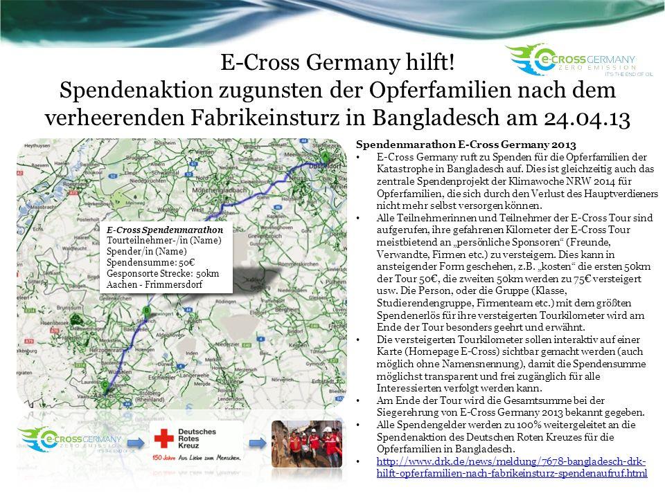 E-Cross Germany hilft! Spendenaktion zugunsten der Opferfamilien nach dem verheerenden Fabrikeinsturz in Bangladesch am 24.04.13 Spendenmarathon E-Cro