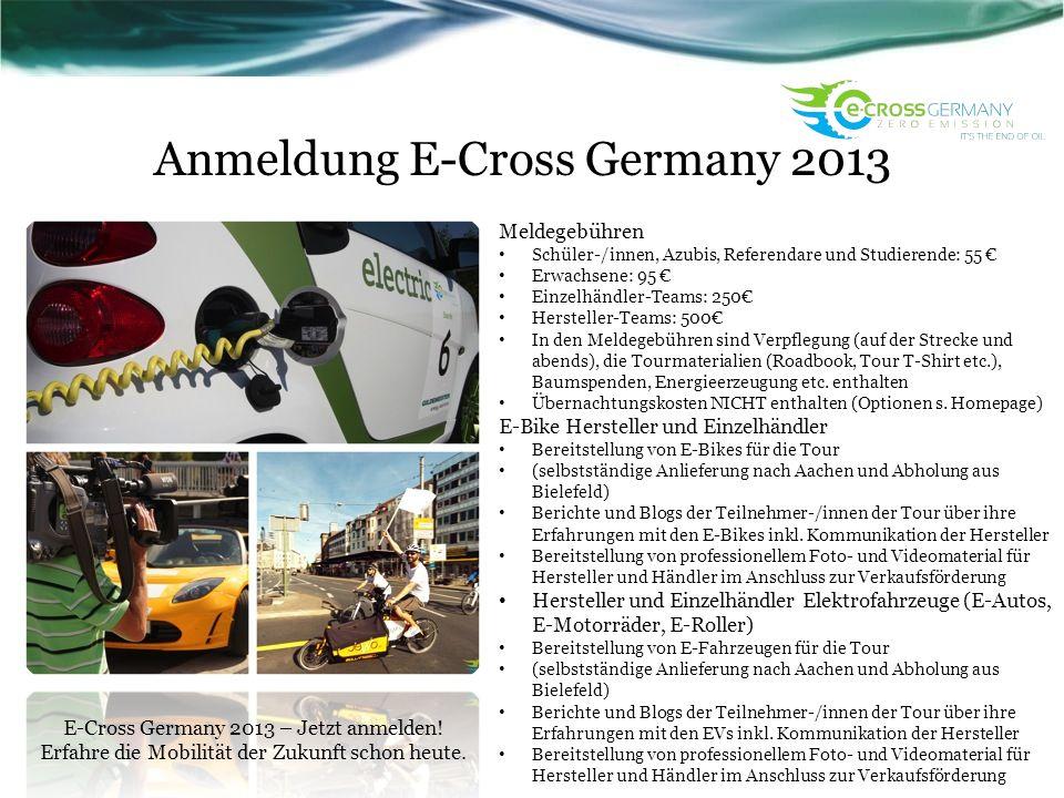 Anmeldung E-Cross Germany 2013 Meldegebühren Schüler-/innen, Azubis, Referendare und Studierende: 55 Erwachsene: 95 Einzelhändler-Teams: 250 Herstelle