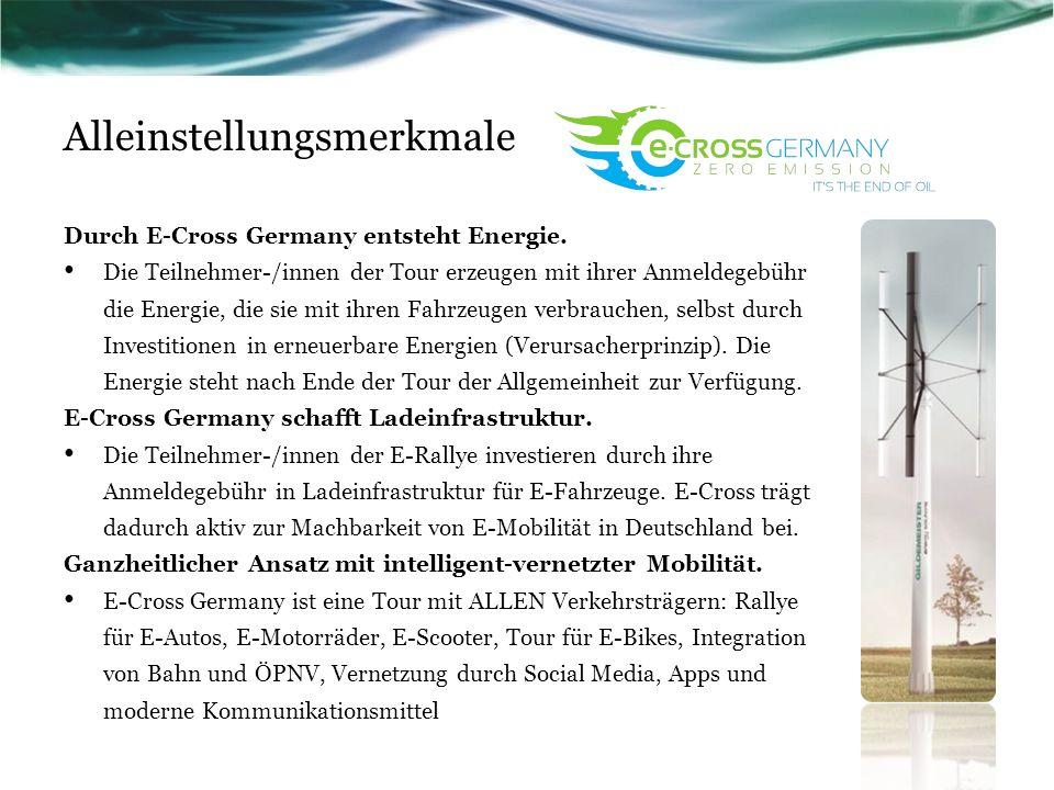 Alleinstellungsmerkmale Durch E-Cross Germany entsteht Energie. Die Teilnehmer-/innen der Tour erzeugen mit ihrer Anmeldegebühr die Energie, die sie m