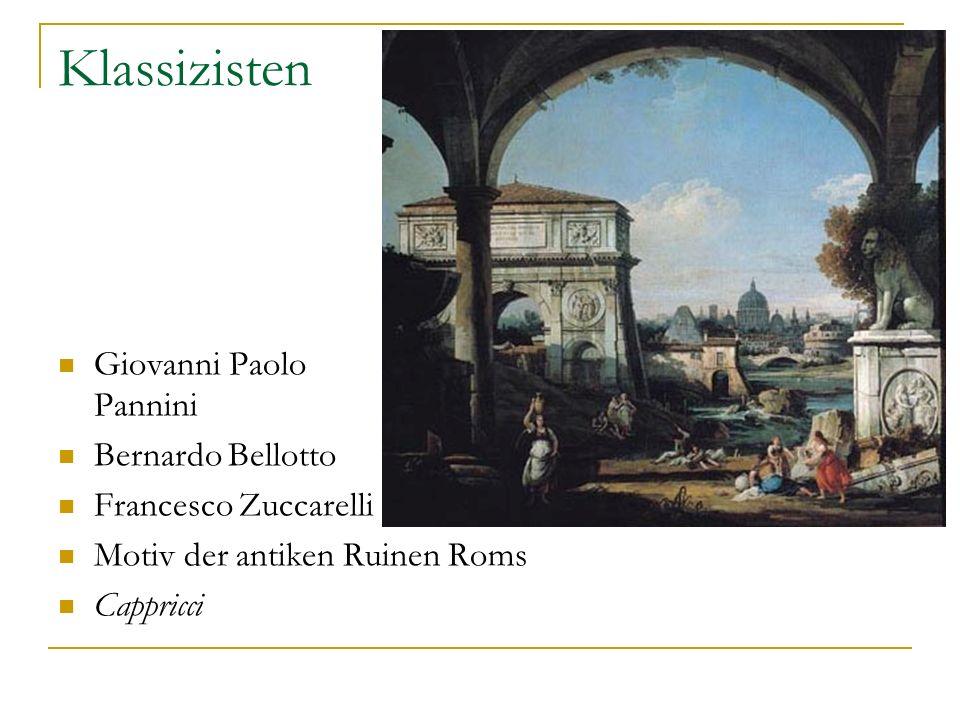 Klassizisten Giovanni Paolo Pannini Bernardo Bellotto Francesco Zuccarelli Motiv der antiken Ruinen Roms Cappricci