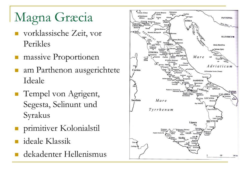 Magna Græcia vorklassische Zeit, vor Perikles massive Proportionen am Parthenon ausgerichtete Ideale Tempel von Agrigent, Segesta, Selinunt und Syraku