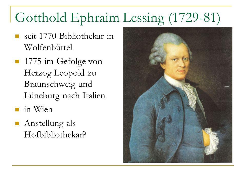 Gotthold Ephraim Lessing (1729-81) seit 1770 Bibliothekar in Wolfenbüttel 1775 im Gefolge von Herzog Leopold zu Braunschweig und Lüneburg nach Italien