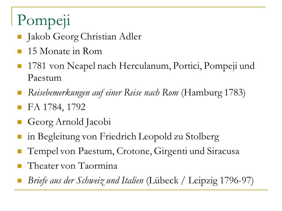 Pompeji Jakob Georg Christian Adler 15 Monate in Rom 1781 von Neapel nach Herculanum, Portici, Pompeji und Paestum Reisebemerkungen auf einer Reise na