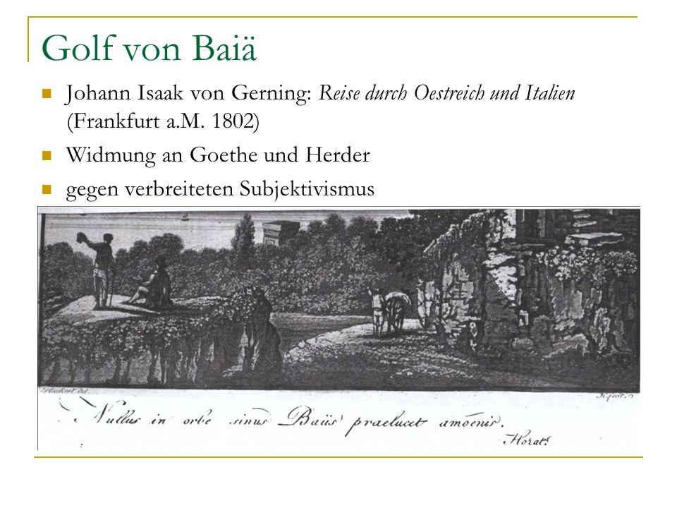 Golf von Baiä Johann Isaak von Gerning: Reise durch Oestreich und Italien (Frankfurt a.M. 1802) Widmung an Goethe und Herder gegen verbreiteten Subjek