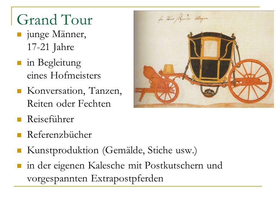 Grand Tour junge Männer, 17-21 Jahre in Begleitung eines Hofmeisters Konversation, Tanzen, Reiten oder Fechten Reiseführer Referenzbücher Kunstprodukt
