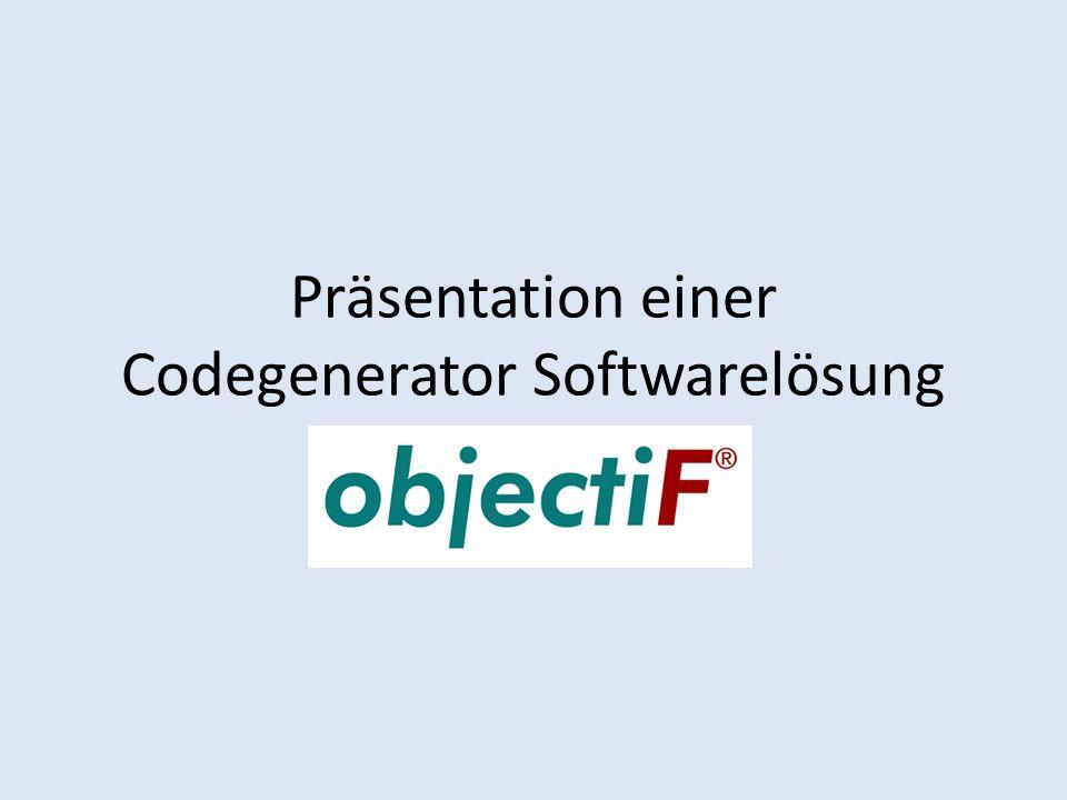 Präsentation einer Codegenerator Softwarelösung objectiF