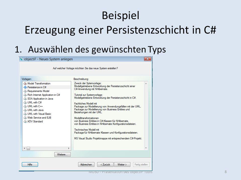 Beispiel Erzeugung einer Persistenzschicht in C# 1.Auswählen des gewünschten Typs MDSD - Präsentation des objectiF Tools8