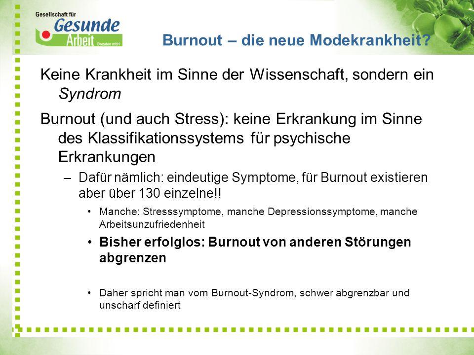 Keine Krankheit im Sinne der Wissenschaft, sondern ein Syndrom Burnout (und auch Stress): keine Erkrankung im Sinne des Klassifikationssystems für psy