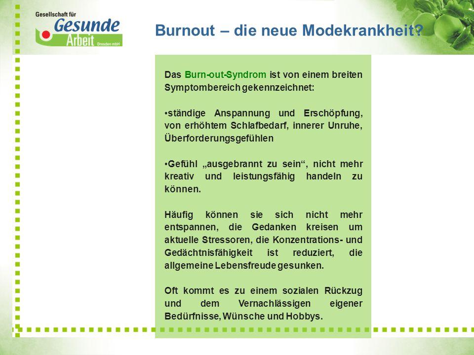 Das Burn-out-Syndrom ist von einem breiten Symptombereich gekennzeichnet: ständige Anspannung und Erschöpfung, von erhöhtem Schlafbedarf, innerer Unru