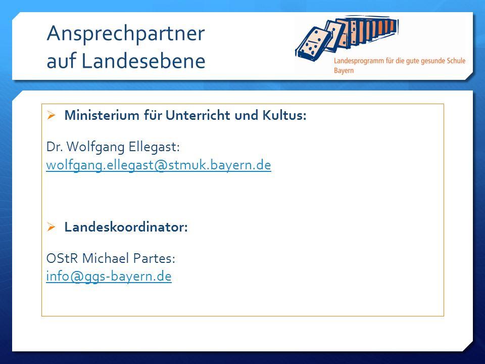 Ansprechpartner auf Landesebene Ministerium für Unterricht und Kultus: Dr. Wolfgang Ellegast: wolfgang.ellegast@stmuk.bayern.de wolfgang.ellegast@stm