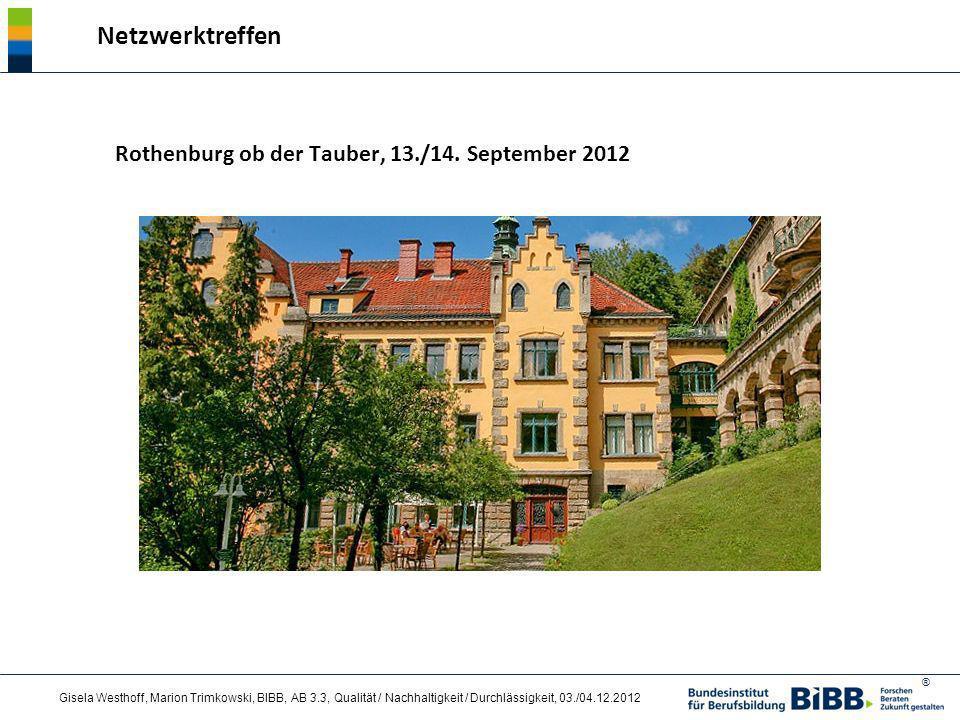 ® Gisela Westhoff, Marion Trimkowski, BIBB, AB 3.3, Qualität / Nachhaltigkeit / Durchlässigkeit, 03./04.12.2012 Rothenburg ob der Tauber, 13./14. Sept